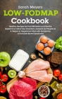Low-FODMAP Cookbook: Healthy Recipes for Fast IBS Relief and Soothe Digestive or Other Gut Disorders. Suitable for People on A Vegan or Veg Cover Image