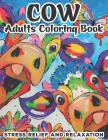 Cow Adults Coloring Book: Cows Adult Coloring Book For Stress Relief and Relaxation - Mandala Style Coloring Pages - Cow Coloring Books For Adul Cover Image