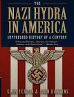The Nazi Hydra in America: Suppressed History of a Century Cover Image