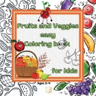 Fruits and Veggies easy Coloring book for kids: Ages 2-4 and Up/Big Easy Characters of Fruits and Vegetables/Cute framed joyful Illustrations/25 Color Cover Image