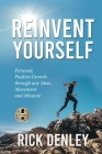 Reinvent Yourself: Personal, Positive Growth through any Mess, Movement and Mission! Cover Image