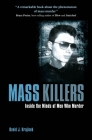 Mass Killers: Inside the Minds of Men Who Murder Cover Image