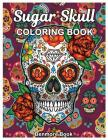 Sugar Skull Coloring Book: Midnight Adult Coloring Book, Stress Management Coloring Book For Adults with Fun Skull Designs, for Relaxation Cover Image