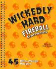 Wickedly Hard Fireball Crosswords: 45 Ultra-Tough Puzzles Cover Image