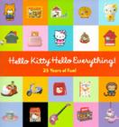 Hello Kitty, Hello Everything!: 25 Years of Fun Cover Image