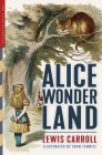 Alice in Wonderland (Illustrated): Alice's Adventures in Wonderland, Through the Looking-Glass, and The Hunting of the Snark Cover Image