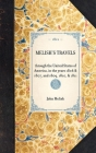 Melish's Travels: Through the United States of America, in the Years 1806 & 1807, and 1809, 1810, & 1811 (Travel in America) Cover Image