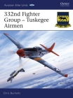 332nd Fighter Group: Tuskegee Airmen (Aviation Elite Units) Cover Image