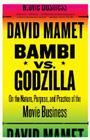 Bambi Vs. Godzilla: On the Nature, Purpose, and Practice of the Movie Business Cover Image