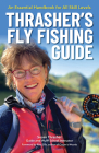 Thrasher's Fly Fishing Guide: An Essential Handbook for All Skill Levels Cover Image