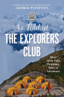 As Told at the Explorers Club: More Than Fifty Gripping Tales of Adventure Cover Image