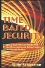 Time Based Security: Adding Measurement, Detection, and Reaction Time to Cybersecurity. Cover Image