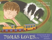 Tomas Loves...: A Rhyming Book about Fun, Friendship - And Autism Cover Image