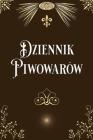 Dziennik Piwowarów: Dziennik Piwowarów Domowych Notatnik Cover Image
