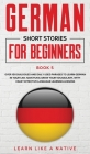 German Short Stories for Beginners Book 5: Over 100 Dialogues and Daily Used Phrases to Learn German in Your Car. Have Fun & Grow Your Vocabulary, wit Cover Image