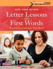 Letter Lessons and First Words: Phonics Foundations That Work Cover Image
