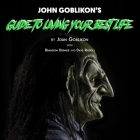 John Goblikon's Guide to Living Your Best Life Cover Image