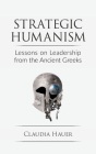 Strategic Humanism: Lessons on Leadership from the Ancient Greeks Cover Image