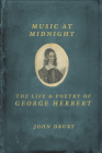 Music at Midnight: The Life and Poetry of George Herbert Cover Image