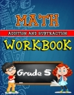 Math Workbook for Grade 5 - Addition and Subtraction - Color Edition: Grade 5 Activity Book, 5th Grade Math Worksheets, 5th Grade Math Workbook - Colo Cover Image