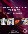 Thermal Ablation Therapy: Theory and Simulation Cover Image