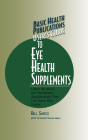 Basic Health Publications User's Guide to Eye Health Supplements: Learn All about the Nutritional Supplements That Can Save Your Vision Cover Image