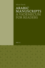 Arabic Manuscripts: A Vademecum for Readers (Handbook of Oriental Studies: Section 1; The Near and Middle East) Cover Image