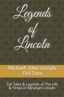 Legends of Lincoln: Tall Tales & Legends of The Life & Times of Abraham Lincoln Cover Image