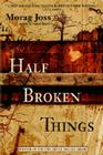 Half Broken Things Cover Image