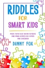 Riddles for Smart Kids: More Than 500 Brain Teasers and Mind Games for Family and Children Cover Image