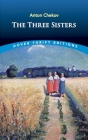 The Three Sisters (Dover Thrift Editions) Cover Image