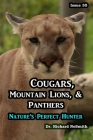 Cougars, Panthers, & Mountain Lions: Nature's Perfect Hunter Cover Image