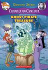 Creepella von Cacklefur #3: Ghost Pirate Treasure: A Geronimo Stilton Adventure Cover Image