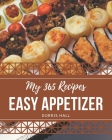 My 365 Easy Appetizer Recipes: Keep Calm and Try Easy Appetizer Cookbook Cover Image