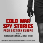 Cold War Spy Stories from Eastern Europe Cover Image