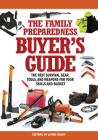 The Family Preparedness Buyer's Guide: The Best Survival Gear, Tools, and Weapons for Your Skills and Budget Cover Image