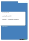London Riots 2011: Reasons, Role of the Social Media, Consequences Cover Image