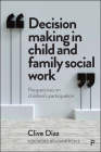 Decision Making in Child and Family Social Work: Perspectives on Children's Participation Cover Image