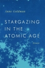 Stargazing in the Atomic Age: Essays (Georgia Review Books) Cover Image
