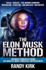 The Elon Musk Method: Business Principles from the World's Most Powerful Entrepreneur Cover Image