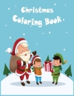 Christmas Coloring Book: 50 Beautiful Pages to Color with Santa Claus, Reindeer, Snowmen & More - Fun Children's Christmas Gift or Present for Cover Image