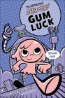 The Gumazing Gum Girl!, Book 2 Gum Luck (Gum Girl Novel #2) Cover Image