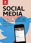 Social Media: Facebook, Twitter, & the Modern Revolution Cover Image