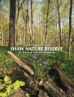 Missouri Botanical Garden's Shaw Nature Reserve: 85 Years of Natural Wonders Cover Image