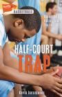 Half-Court Trap (Lorimer Sports Stories) Cover Image
