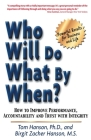 Who Will Do What by When?: How to Improve Performance, Accountability and Trust with Integrity Cover Image