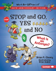 Stop and Go, Yes and No, 20th Anniversary Edition: What Is an Antonym? Cover Image