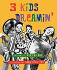 3 Kids Dreamin' Cover Image