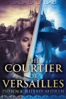 The Courtier Of Versailles: Large Print Edition Cover Image