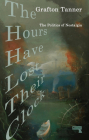 The Hours Have Lost Their Clock: The Politics of Nostalgia Cover Image